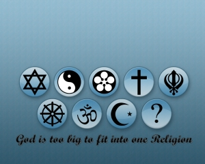 God is too big to fit into one religion